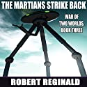 The Martians Strike Back!: War of Two Worlds, Book 3 (       UNABRIDGED) by Robert Reginald Narrated by Mike Chamberlain