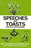 img - for Speeches and Toasts for All Occasions: How to Prepare Them How to Deliver Them With Numerous Model Speeches (Know-how Series) book / textbook / text book