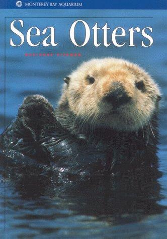 Sea Otters (Monterey Bay Aquarium Natural History Series)