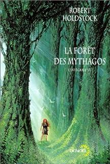La forêt des Mythagos : [01], Holdstock, Robert