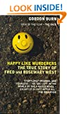 Happy Like Murderers: The True Story of Fred and Rosemary West