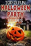 TOP 13 FUN HALLOWEEN PARTY RECIPES AND MORE SPOOKY IDEAS (Cook-Tonight Holiday Series)