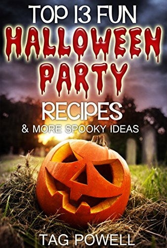 Free Kindle Book : TOP 13 FUN HALLOWEEN PARTY RECIPES AND MORE SPOOKY IDEAS (Cook-Tonight Holiday Series)