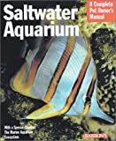 Saltwater Aquarium (Barron's Complete Pet Owner's Manuals) (0764116371) by Tunze, Axel