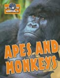Apes and Monkeys (World of Animals)