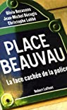 Place Beauvau. La face cachée de la police