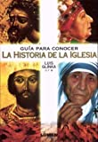 img - for Guia Para Conocer La Historia de La Iglesia (Spanish Edition) book / textbook / text book