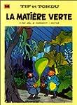 Tif et Tondu, tome 14 : La Mati�re verte
