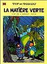 Tif et Tondu, tome 14 : La Mati�re verte par Rosy