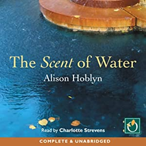 The Scent of Water | [Alison Hoblyn]