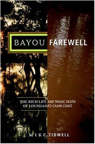 Bayou Farewell: The Rich Life and Tragic Death of Louisiana's Cajun Coast