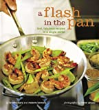A Flash in the Pan: Fast, Fabulous Recipes in a Single Skillet (0811835782) by Dojny, Brooke