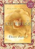 The Fragrance of Kindness (0849955211) by Fuller, Cheri