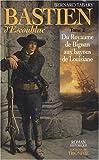 echange, troc Bernard Tabary - Bastien d'Escoublac, Tome 2 : Du royaume de Bignan aux bayous de Louisiane