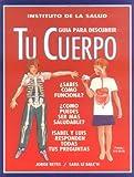 Tu Cuerpo (Coleccion Instituto De La Salud) (Spanish Edition)
