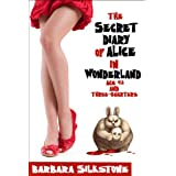 The Secret Diary of Alice in Wonderland, Age 42 and Three-Quarters (Romantic Suspense) ~ Barbara Silkstone