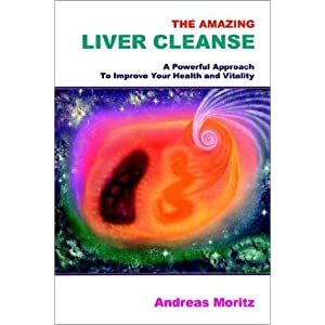 The Amazing Liver Cleanse  - Andreas Moritz