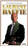 DICTIONNAIRE DE LAURENT BAFFIE