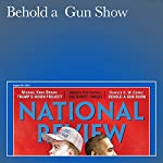 Behold a Gun Show | Charles C. W. Cooke