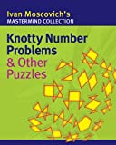 Knotty Number Problems & Other Puzzles (Mastermind Collection)
