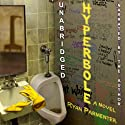 Hyperbole: A Novel (       UNABRIDGED) by Ryan Parmenter Narrated by Ryan Parmenter