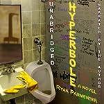 Hyperbole: A Novel | Ryan Parmenter
