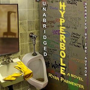 Hyperbole: A Novel Audiobook
