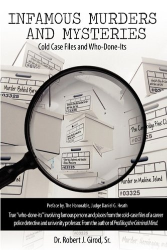 Infamous Murders and Mysteries: Cold Case Files and Who-Done-Its