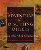 The Adventure of Discipling Others: Training in the Art of Disciplemaking (Redefining Life) [Paperback] [2003] (Author) John Purvis, Ron and Mary Bennett