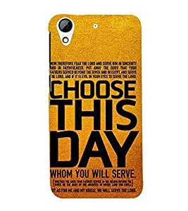 Good Quote ON Choosing Day 3D Hard Polycarbonate Designer Back Case Cover for HTC Desire 626 :: HTC Desire 626 Dual SIM :: HTC Desire 626S :: HTC Desire 626 USA :: HTC Desire 626G+ :: HTC Desire 626G Plus