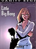 echange, troc Van Cauwelaert, Bonne - Vanity Benz, tome 4 : Little Big Bang
