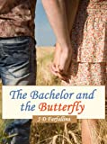 THE BACHELOR AND THE BUTTERFLY (A Delightful Romantic Suspense)
