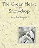Kate Mcllhagga The Green Heart Of The Snowdrop