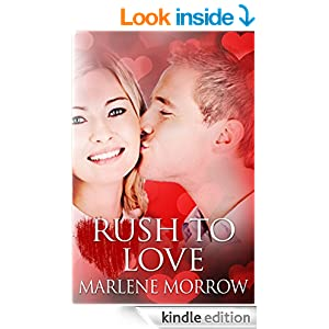 Rush To Love 1 - Kindle edition by Marlene Morrow. Contemporary