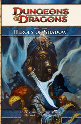 Player'S Option: Heroes Of Shadow: A 4Th Edition D&D Supplement