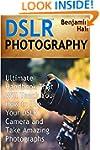 DSLR Photography: Ultimate Handbook T...