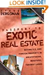 Passport to Exotic Real Estate: Buyin...