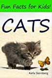 Fun Facts For Kids: Cats - An Animal Book For Kids With Cute Cat Pictures Inside!