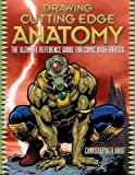 img - for Drawing Cutting Edge Anatomy( The Ultimate Reference Guide for Comic Book Artists)[DRAWING CUTTING EDGE ANA][Paperback] book / textbook / text book