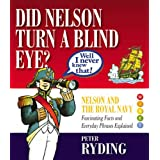 Well I Never Knew That!: Did Nelson Turn a Blind Eye? (Well I Never Knew That 1)by Peter Ryding