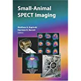 "Small-Animal SPECT Imagingvon ""Matthew A. Kupinski"""