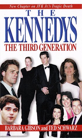 The Kennedys: The Third Generation, Barbara Gibson, Ted Schwartz