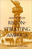Reconstructing America: The Symbol of America in Modern Thought