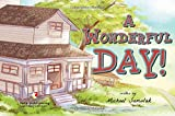 A Wonderful Day! is an engaging early reader that playfully depicts the shared experiences of child and parent who are enjoying a day together at the zoo. This unique story is beautifully told in a gender-neutral text that captures many of th...