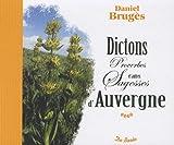 echange, troc Daniel Brugès - Dictons Proverbes et autres sagesses d'Auvergne