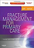 img - for Fracture Management for Primary Care: Expert Consult - Online and Print, 3e by M. Patrice Eiff MD (2011-09-30) book / textbook / text book