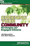 Greening Your Community: Strategies for Engaged Citizens (Self-Counsel Green)