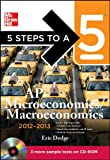 5 Steps to a 5 AP Microeconomics/Macroeconomics with CD-ROM, 2012-2013 Edition (5 Steps to a 5 on the Advanced Placement Examinations Series)