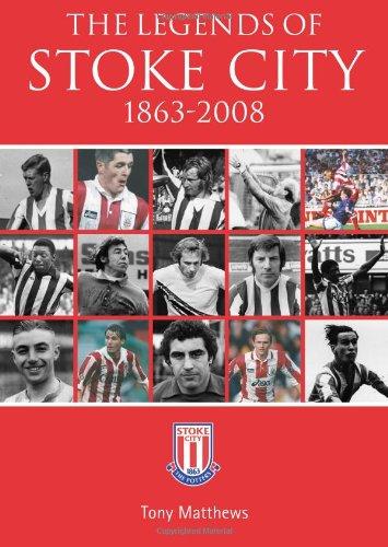 Legends of Stoke City, 1863-2008