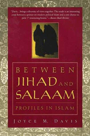 Between Jihad and Salaam: Profiles in Islam